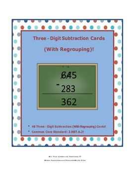 Three-Digit Subtraction Cards (With Regrouping)!