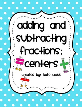 Three Fun Fraction Centers-Adding and Subtracting