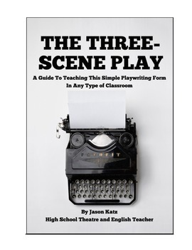 Three Scene Play Playwriting Unit for Drama, Theatre, or A