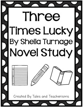 Three Times Lucky by Sheila Turnage Novel Study