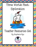 Three Worlds Meet-Exploration Teacher Resources Set
