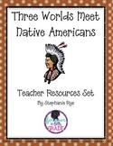 Three Worlds Meet-Native American Teacher Resources Set