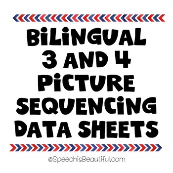 Bilingual 3 and 4 Picture Sequencing Data Sheets in Englis
