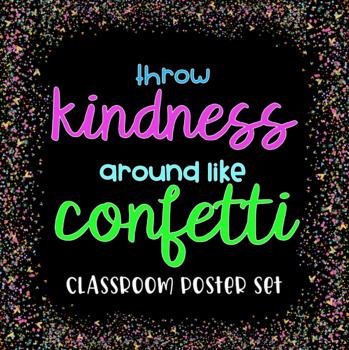 Throw Kindness Around Like Confetti Classroom Poster Set