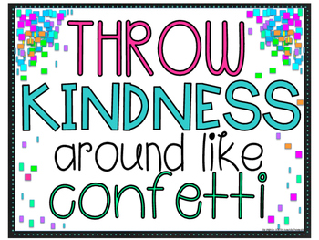 Throw Kindness Around Like Confetti- - - FREEBIE! Sign, Po