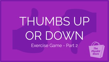 Thumbs Up or Down Exercise Game - Part 2   Physical Educat