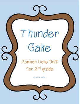 Thunder Cake Common Core Unit Plan: Activities, Writing Cr