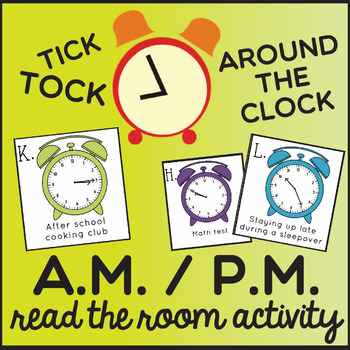 Tick-Tock Around The Clock - Telling Time in AM/PM (2nd Gr