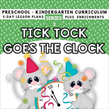 Tick Tock Goes The Clock (5-day Thematic Unit) Includes Pa