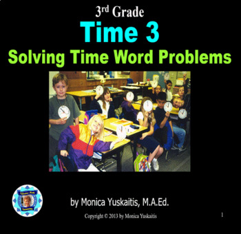 Common Core 3rd - Time 3 - Solve Time Word Problems