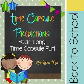 Time Capsule Predictions for Year Long Fun!