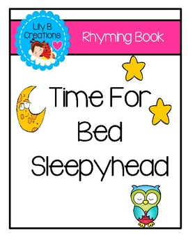 """Time For Bed Sleepyhead"" ~ Emergent Reader"