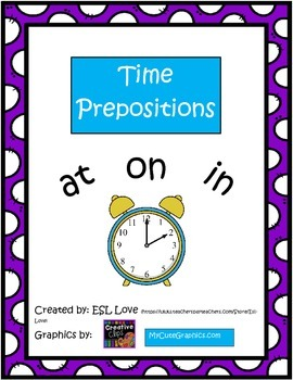 Time Prepositions: At, On, In (Worksheet, Sorts and Anchor
