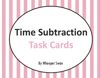 Time Subtraction Task Cards