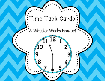 Time Task Cards: Elapsed Time, Telling Time to the Nearest