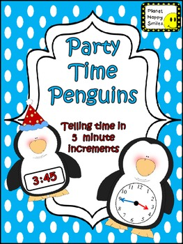 Time in 5 Minute Increments ~ Party Time Penguins