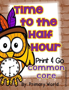 Time to the Half Hour Thanksgiving Print and GO! CCSS