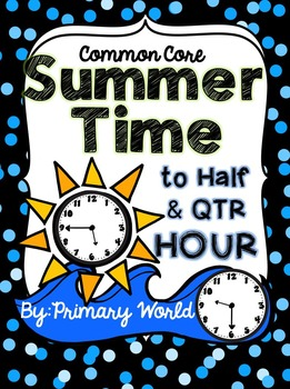 Time to the Half Hour and Quarter Hour Summer Theme Common
