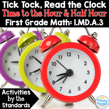 Time to the Hour and Half Hour: Read the Clock 1.MD.A.3 Co