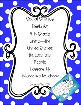 TimeLinks - 4th Grade Unit 2 - The US: Its Land and People