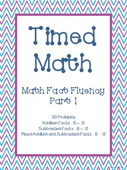 Timed Math (Fact Fluency Parts 1, 2, and 3 ~ BUNDLED)