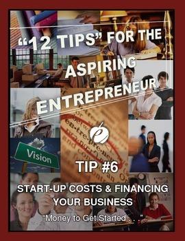 "ENTREPRENEURSHIP - Tip #6: ""Start Up Costs & Financing You"