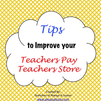 Tips to Improve your Teachers Pay Teachers [TpT] Store