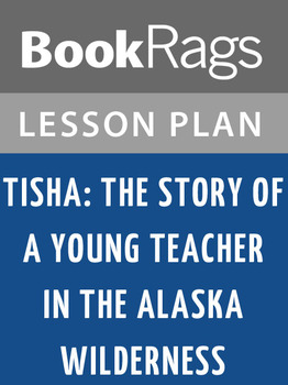 Tisha: The Story of a Young Teacher in the Alaska Wilderne