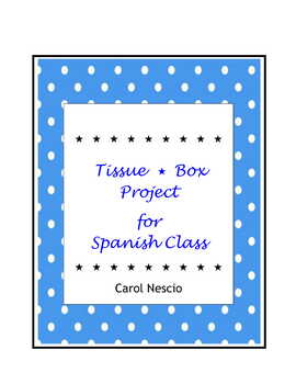 Tissue * Box Project For Spanish Class