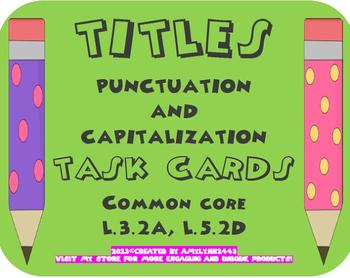 Titles-Punctuation and Capitalization Task Cards: Common C