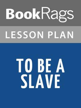 To Be a Slave Lesson Plans