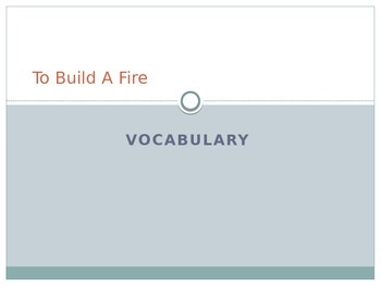 To Build A Fire Vocabulary Powerpoint