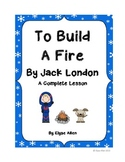 To Build a Fire by Jack London, A Short Story Lesson