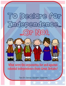 To Declare for Independence or Not