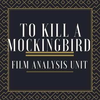 To Kill A Mockingbird Film Analysis Unit