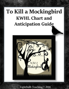 To Kill a Mockingbird Anticipation Guide and KWHL Chart