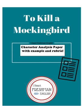 To Kill a Mockingbird Character Analysis Paper with Rubric