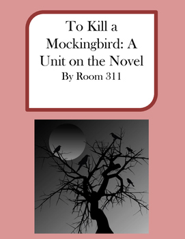 To Kill a Mockingbird: A Unit on the Novel