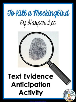 To Kill a Mockingbird by Harper Lee - Text Evidence Antici