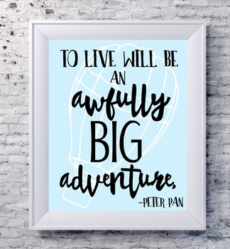 To Live Will Be An Awfully Big Adventure Classroom Decoration