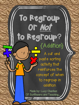 To Regroup or Not to Regroup? An Addition Sorting Activity