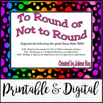 To Round or Not to Round: Math TEKS 4.4G, 4.4F, 4.4H; CCSS