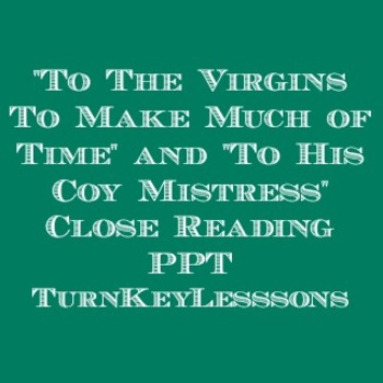 """""""To The Virgins to Make Much of Time"""" Herrick and """"To His"""