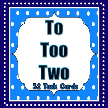 Homophones - To, Too, Two