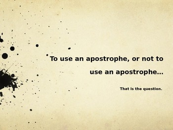 To Use an Apostrophe, or Not to Use an Apostrophe...