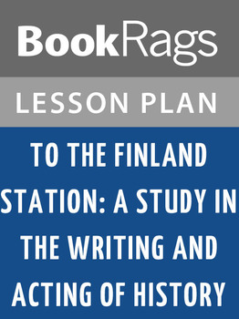 To the Finland Station: Lesson Plans