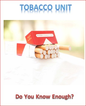 Tobacco Unit Lesson 1 -- Tobacco Effects of the Body