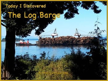 Today I Discovered The Log Barge