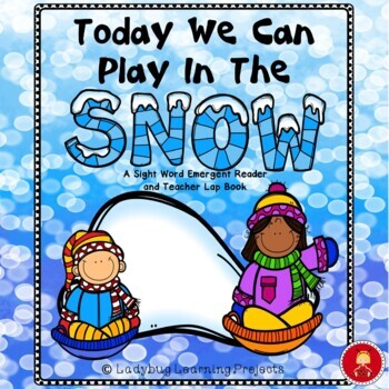Today We Can Play In The Snow (A Sight Word Reader and Tea