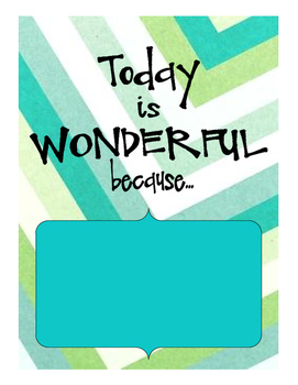 """Today is Wonderful because..."" poster"